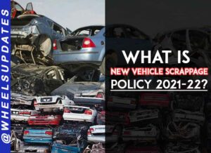 What is new vehicle scrappage policy 2021-22