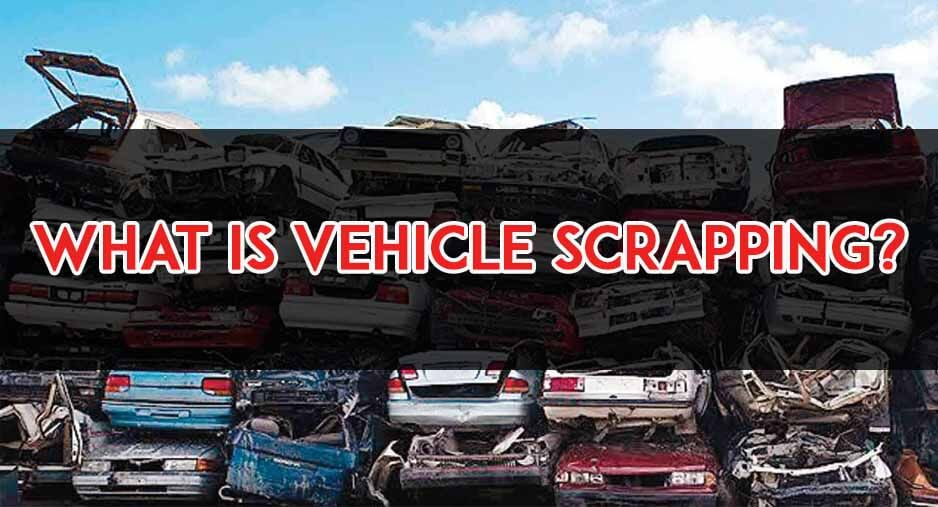 What is vehicle scrapping
