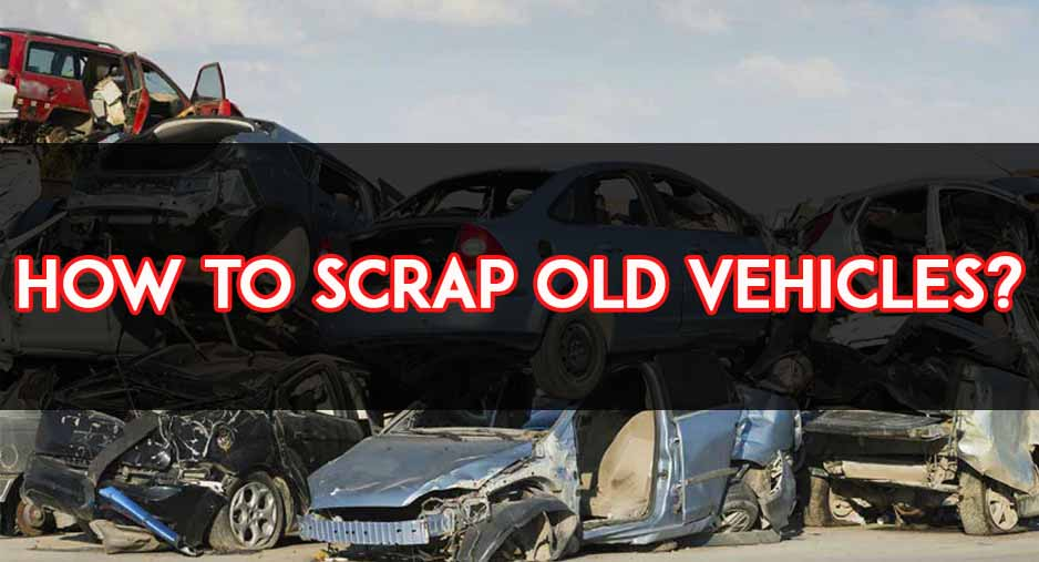 how to scrap old vehicles